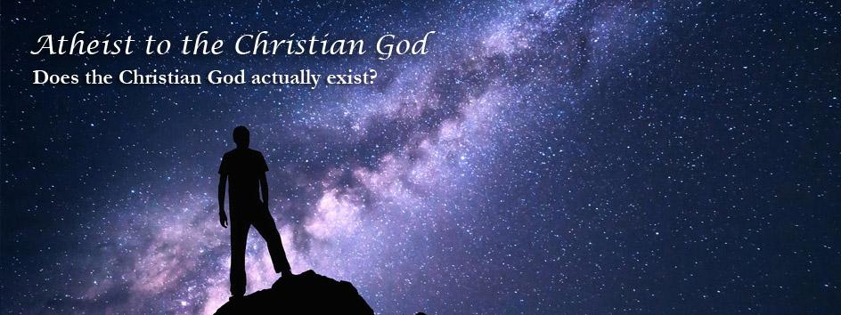 Atheist to the Christian God.com